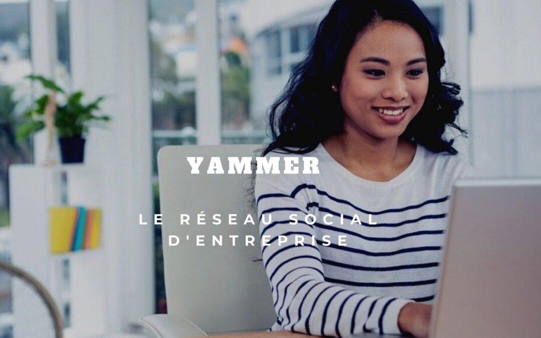 Pourquoi utiliser Yammer dans son entreprise ?